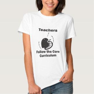 Teachers Follow The Core Curriculum Shirt