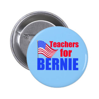 Teachers for Bernie Sanders Button