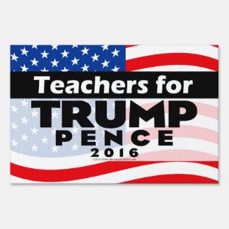 Teachers for Donald Trump Pence 2016 Yard Sign