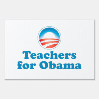 Teachers for Obama Lawn Sign