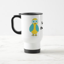 Teachers Give a Hoot -  Cute Owl Travel Mug