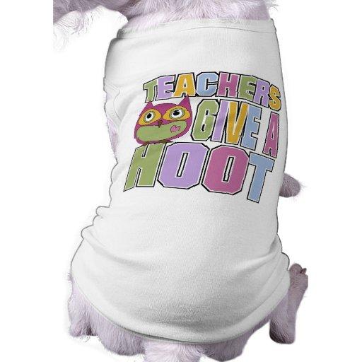 Teachers Give A Hoot Dog Tee Shirt