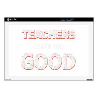 Teachers gonna learn you good skin for laptop