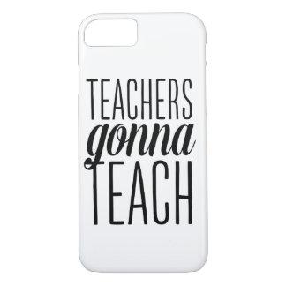 Teachers Gonna Teach iPhone 7 case