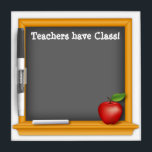 "Teachers have Class! Dry-Erase Board<br><div class=""desc"">Show appreciation for your favorite teacher, mentor, tutor, instructor, trainer, coach, lecturer or professor. Celebrate these special teacher holidays whether your special educator is from Kindergarten, elementary, middle school to high school, technical, vocational school, college or university. National Teacher Day, annually in USA on Tues. 1st full week of May....</div>"