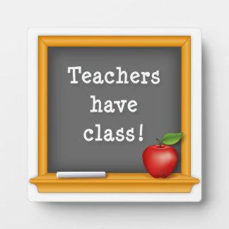 Teachers have Class! Plaque
