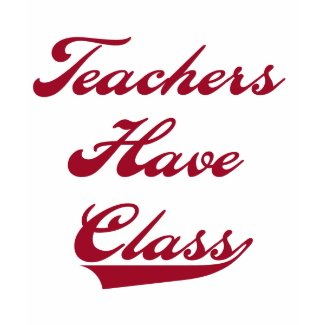 Teachers Have Class Red Tshirts and Gifts shirt