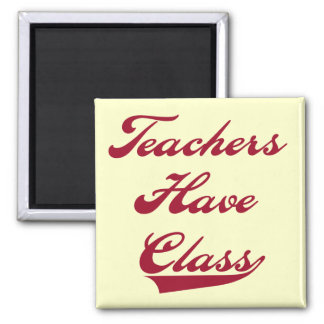 Teachers Have  Class Red Tshirts and Gifts Refrigerator Magnets