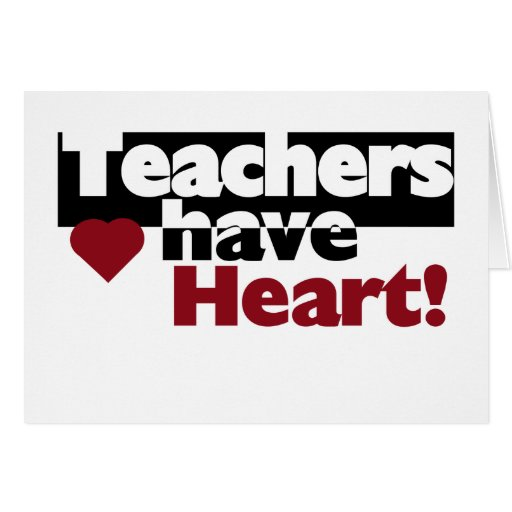 Teachers Have Heart Greeting Card