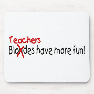 Teachers Have More Fun Mouse Pad