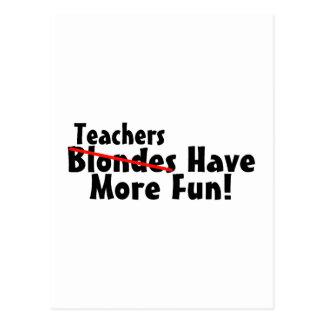 Teachers Have More Fun Post Card