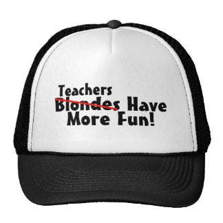 Teachers Have More Fun Trucker Hat