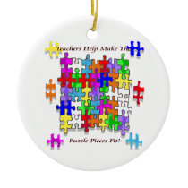 Teachers Help Make The Pieces Fit - Autism Awarene Ceramic Ornament
