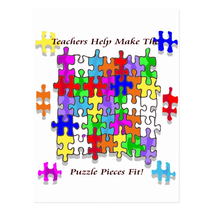 Teachers Help Make The Puzzle  Pieces Fit Post Card