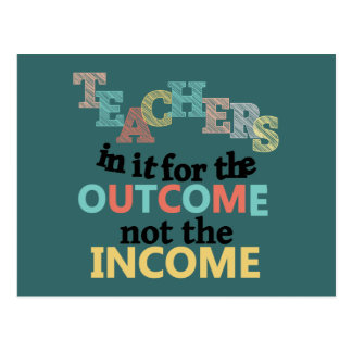 Teachers In It For The Outcome Postcard