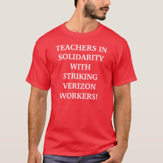 Teachers in Solidarity with Striking CWA Workers T-Shirt