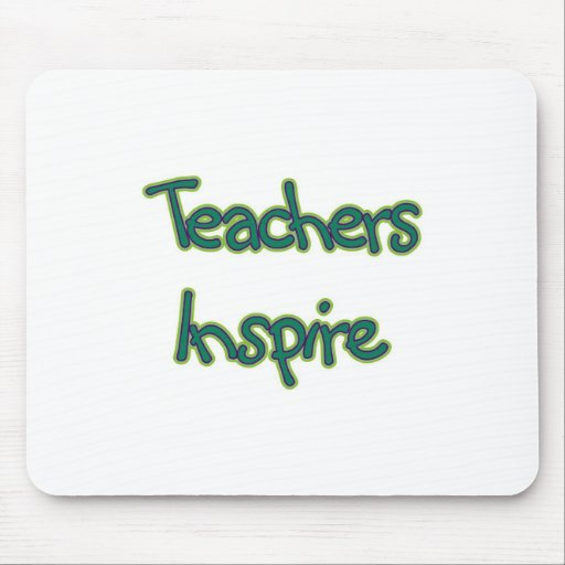 Teachers Inspire (green) Mouse Pad