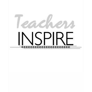 Teachers Inspire shirt