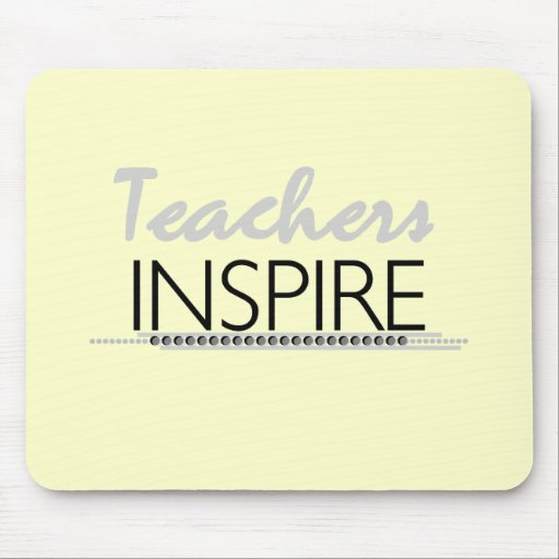 Teachers Inspire Tshirts and Gifts Mouse Mats