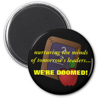 Teachers Know the Truth about Children's Future 2 Inch Round Magnet
