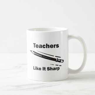 Teachers Like It Sharp Classic White Coffee Mug