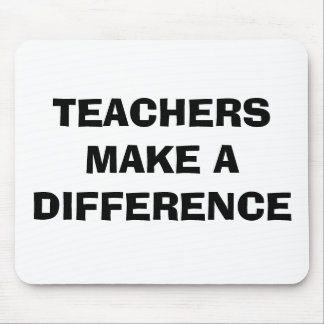 TEACHERS MAKE A DIFFERENCE Mousepad