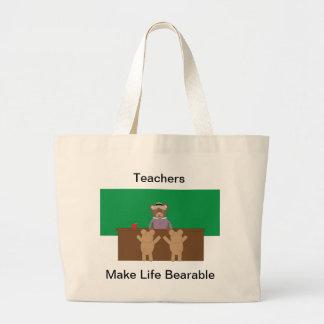 Teachers Make Life Bearable Bag