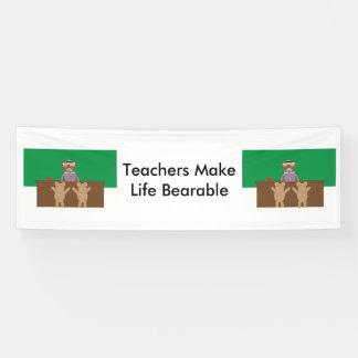 Teachers Make Life Bearable Banner