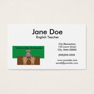 Teachers Make Life Bearable Business Card