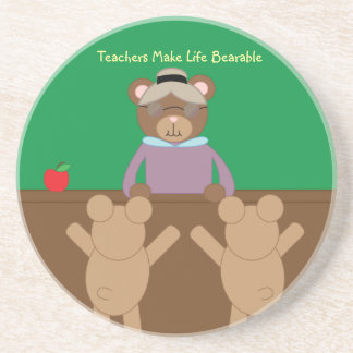 Teachers Make Life Bearable Coaster