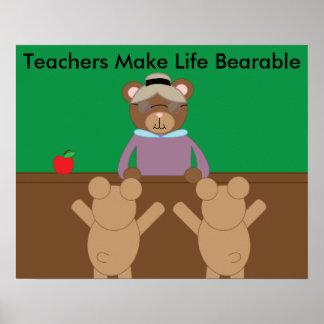 Teachers Make Life Bearable Customizable Poster