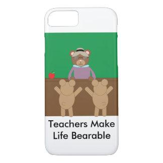 Teachers Make Life Bearable iPhone 7 Case