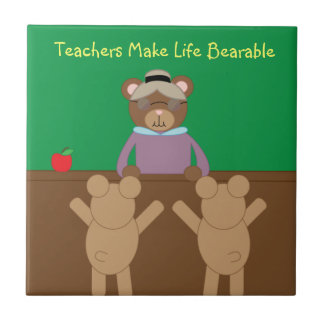 Teachers Make Life Bearable tile