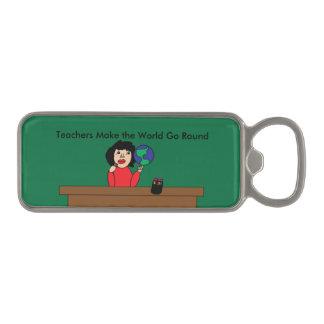 Teachers Make the World Go Round Magnetic Bottle Opener
