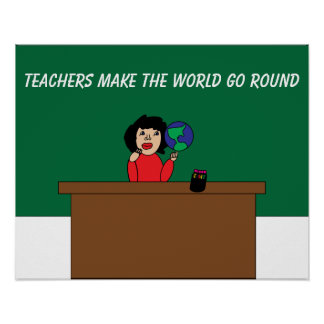 Teachers Make the World Go Round Personalize Poster