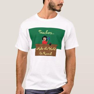 Teachers Make the World Go Round Shirt
