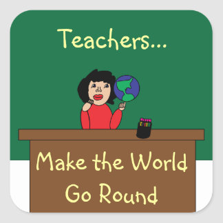 Teachers Make the World Go Round Sticker