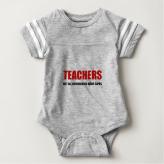 Teachers Not All Superheroes Wear Capes Baby Bodysuit