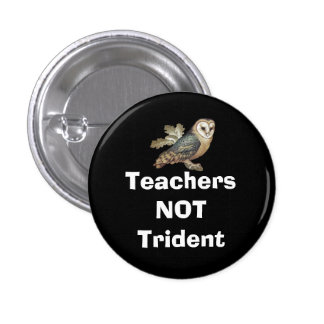 Teachers Not Trident Scottish Independence Badge Button