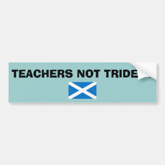 Teachers Not Trident Scottish Independence Car Bumper Sticker
