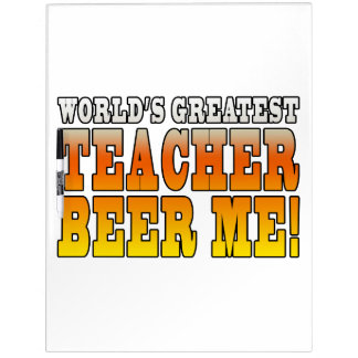 Teachers Parties Worlds Greatest Teacher Beer Me Dry-Erase Whiteboards