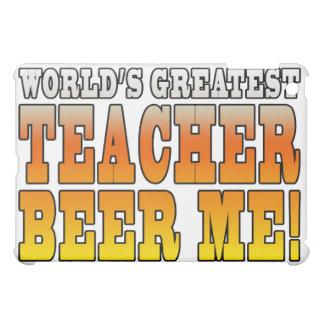 Teachers Parties : Worlds Greatest Teacher Beer Me iPad Mini Cover