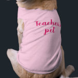 """Teacher&#39;s pet dog top<br><div class=""""desc"""">The perfect gift end of year gift for a teacher with a dog!</div>"""