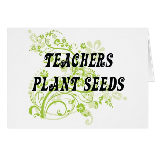 TEACHERS PLANT SEEDS GREETING CARDS