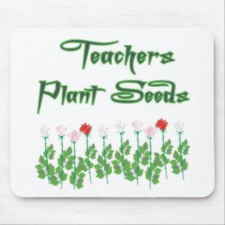 TEACHERS PLANT SEEDS MOUSE PAD