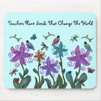 Teachers Plant Seeds Mousepad