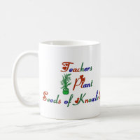 Teachers Plant Seeds of Knowledge Mug mug