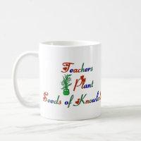 Teachers Plant Seeds of Knowledge Mug mug