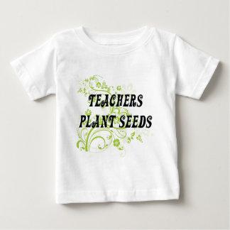 TEACHERS PLANT SEEDS INFANT T-SHIRT