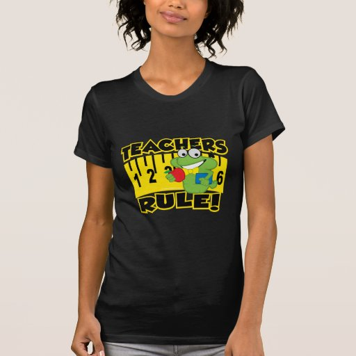 Teachers Rule! Tshirt